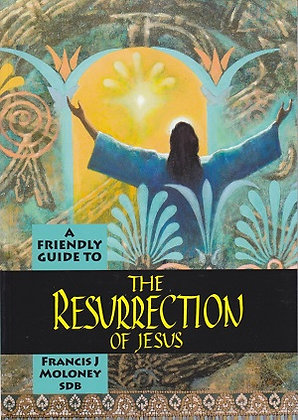 A Friendly Guide to The Resurrection of Jesus