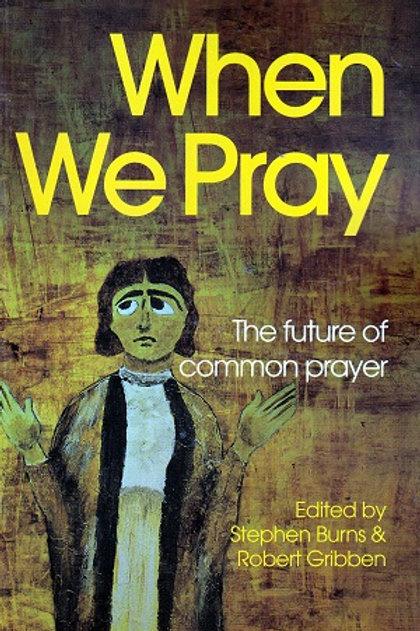 When We Pray: The Future of Common Prayer