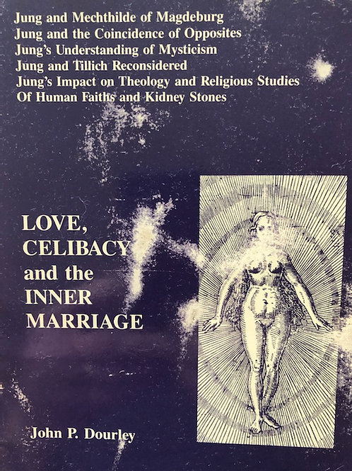 John Dourley 'Love, celibacy and the inner marriage'