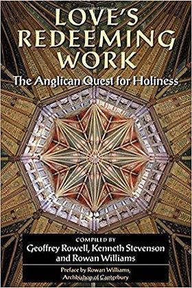 Geoffrey Rowell, Kenneth Stevenson & Rowan Williams (eds) 'Love's Redeeming Work