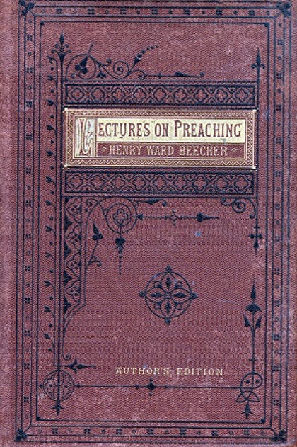 Henry Ward Beecher 'Lectures on Preaching'