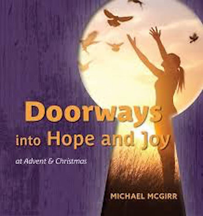 Doorways into Hope and Joy at Advent and Christmas