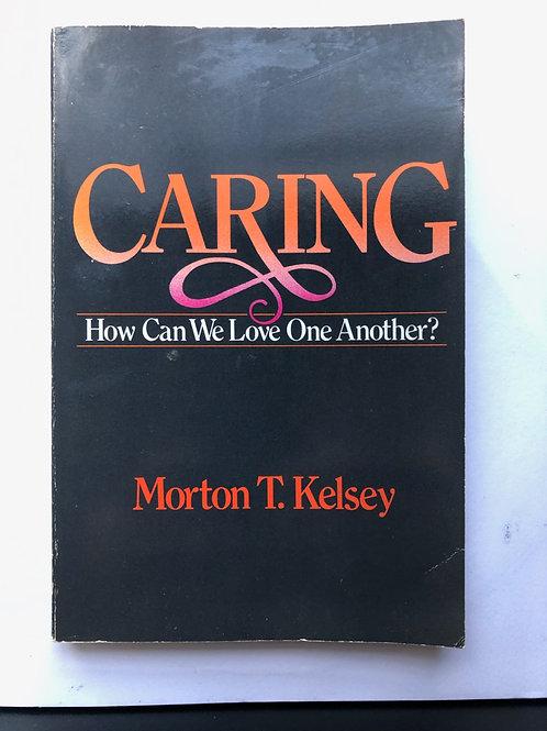 Morton T. Kelsey 'Caring'
