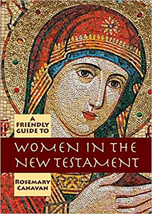 A Friendly Guide to Women in the New Testament