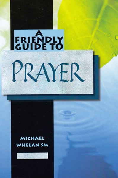 A Friendly Guide to Prayer