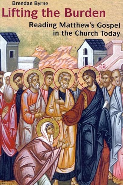 Lifting the Burden: Matthew's Gospel