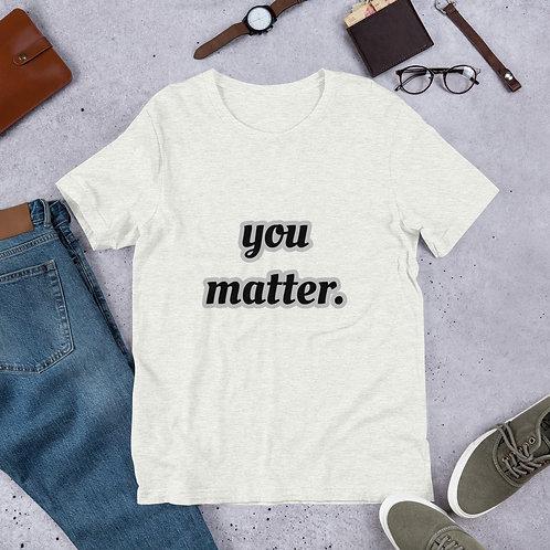 You Matter Grey Outline T-Shirt