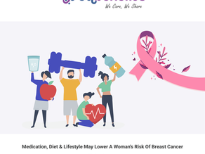 Medication, Diet and Lifestyle May Lower A Woman's Risk Of Breast Cancer, According To Reports