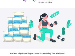 Are Your High Blood Sugar Levels Undermining Your Workouts?