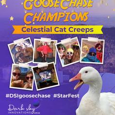 Celestial Cat Creeps 2020 StarFest Goose Champions
