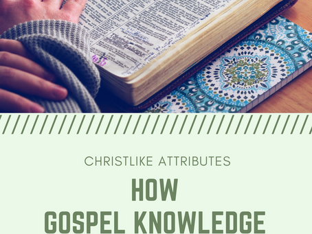 How Gospel Knowledge Provides Stability and Strength
