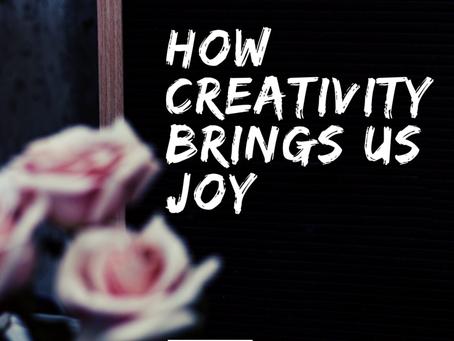 How Creativity Brings us Joy