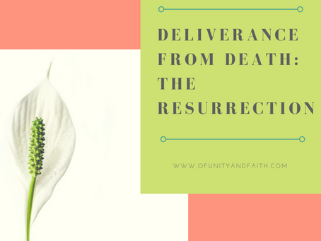 Deliverance from Death: The Resurrection