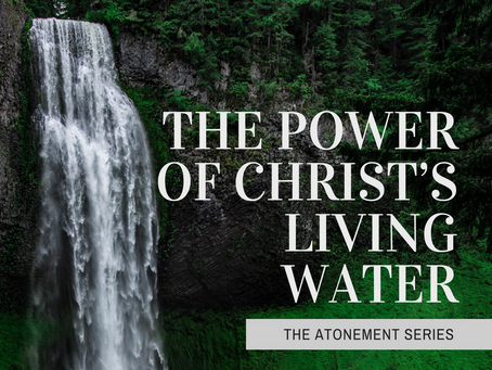The Power of Christ's Living Water