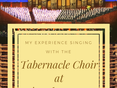 My Experience Singing with the Tabernacle Choir at Temple Square...Virtually