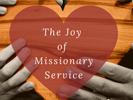 The Joy of Missionary Service