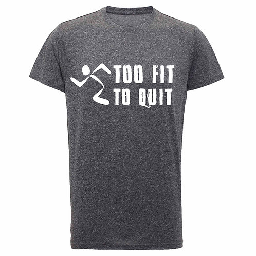 Too Fit to quit retail t shirt
