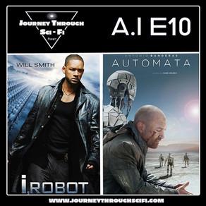 A.I. EP10: I, Robot (2004) & Automata (2014)