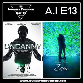 A.I. EP13: Uncanny (2015) & Zoe (2018)