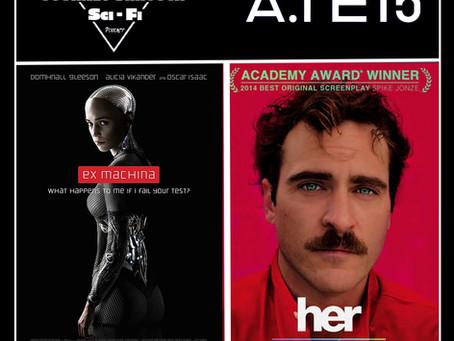 A.I. EP15: Ex Machina (2014) & Her (2013)