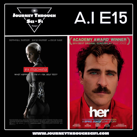 A.I. EP15: Ex Machina (2014) & Her (2013)