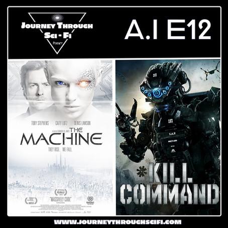 A.I. EP12: The Machine (2013) & Kill Command (2016)