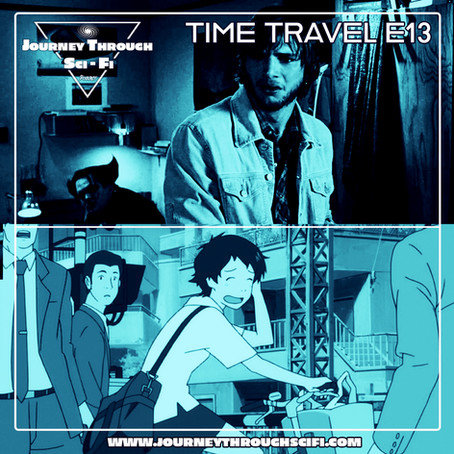 Time Travel E13: The Butterfly Effect (2004) & The Girl Who Leapt Through Time (2006)