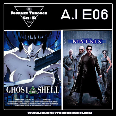 EP 06 - Ghost In The Shell (1995) & The Matrix (1999)