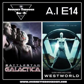 A.I. EP14: Battlestar Galactica (2004) & Westworld (2016)