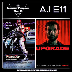 A.I. EP11: Robocop (1987) & Upgrade (2018)