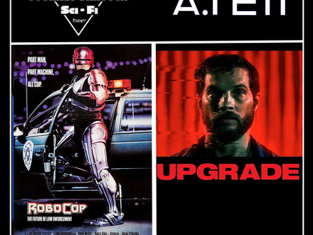 A.I. EP11: Robocop (1987) & Upgrade (2018)
