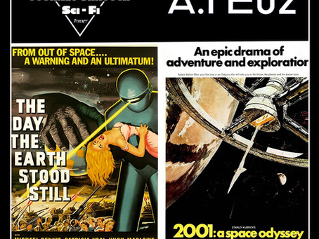 EP02 - The Day The Earth Stood Still (1951) & 2001: A Space Odyssey (1968)