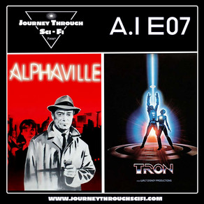 EP07: Alphaville (1965) & Tron (1982)