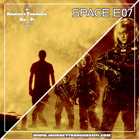 Space E07: Sunshine (2007) & The Wandering Earth (2019)