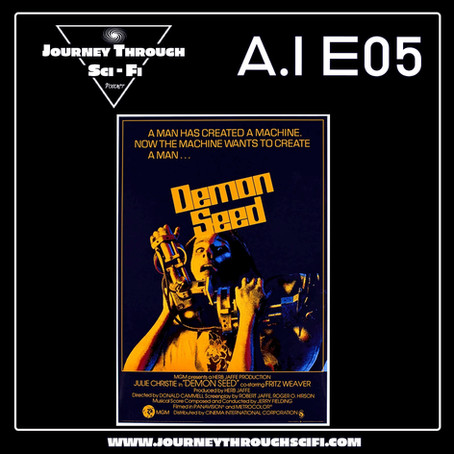 EP 05 - Sci-Fi Horror & Demon Seed (1977) ft. Mike Muncer