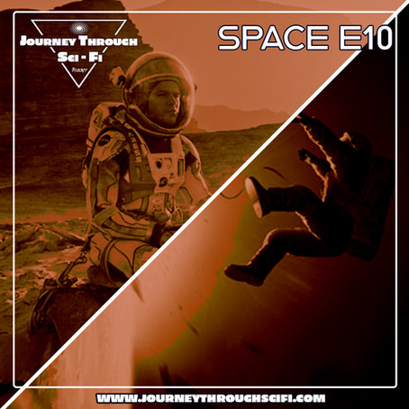 Space E10: Gravity (2013) & The Martian (2015)