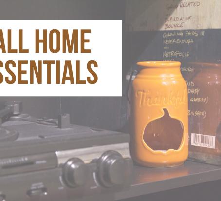 Essentials to a Fall Home