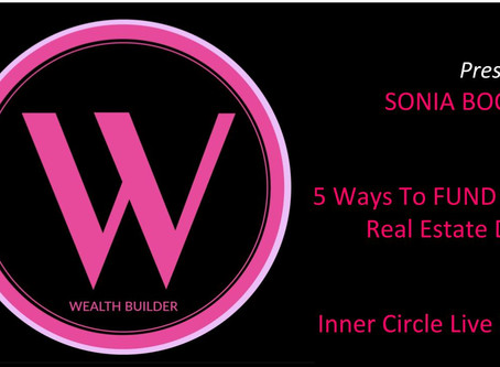 5 Ways To Find Funding For Your Real Estate Deals (Members Only - Presented Live)