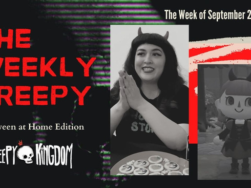 The Weekly Creepy 9-27-20