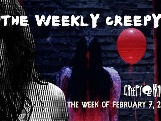 The Weekly Creepy 2-7-21