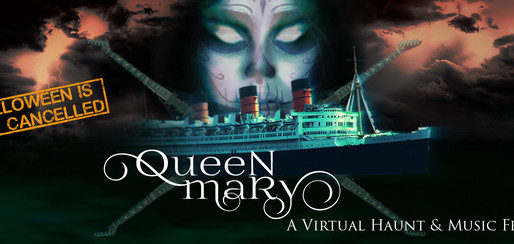 Queen Mary Virtual Haunt and Music Festival