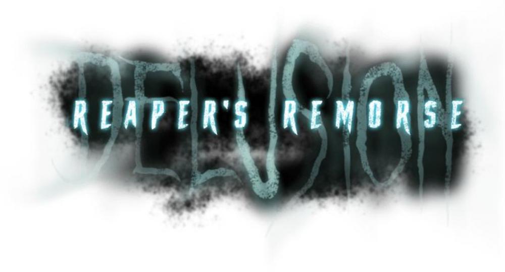 'Delusion: Reaper's Remorse'