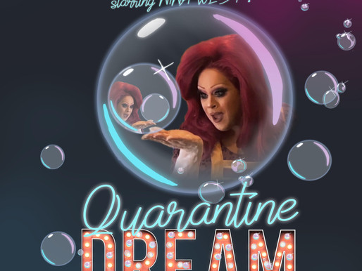 Drag Icon Nina West and Disney Animator Dan Lund Team Up for an at-home musical,  QUARANTINE DREAM