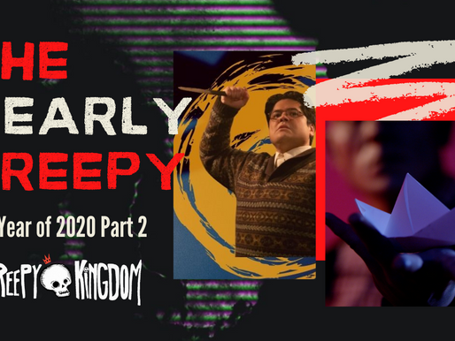 The Yearly Creepy 2020 Part Two