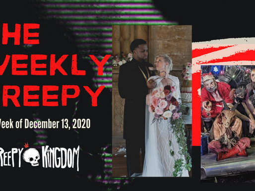 The Weekly Creepy 12-13-20