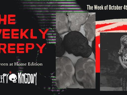 Weekly Creepy 10-4-20