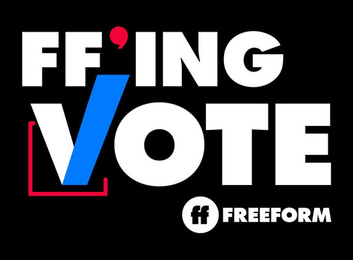Freeform Wants You to 'Kick 2020 in the Ballots' and 'FF'ing Vote' With a Multiplatform Campaign