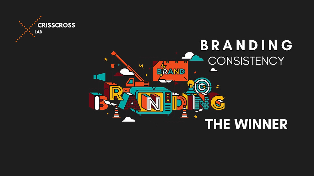 CrissCross Lab brings blog on why Branding Consistency is Important in Logos, Colors, Visibility, etc and how it can turn your Brand into a Winner
