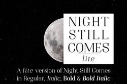 Night Still Comes Lite