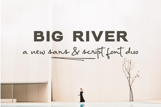 New font! Big River